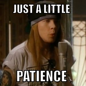W. Axl Rose knew the value in a killer whistling solo AND being patient.